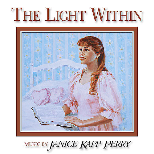 The Light Within by Janice Kapp Perry