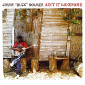 Ain't It Lonesome by Jimmy Holmes