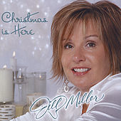Christmas Is Here by Jill Miller