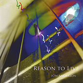 Reason to Live by Jon Anderson