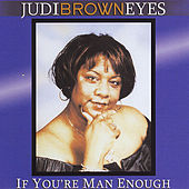 If You're Man Enough by Judi Brown Eyes