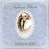 Trust In God - Family Album Volume One by Lightnin' Charlie