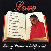 Every Woman Is Special by Love