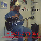 Pure Bred by Michael Anthony