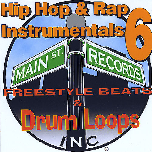Hip Hop & Rap Instrumentals 6(Freestyle Beats & Drum Loops) by Inc. Main St. Records