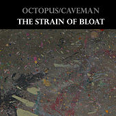 The Strain of Bloat by Octopus