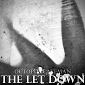 The Let Down by Octopus