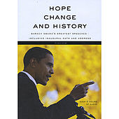Hope, Change and History (Barack Obama's Greatest Speeches including Inaugural Oath and Address) by Barack Obama