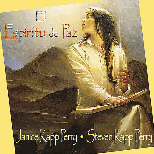 El Espíritu de paz by Janice Kapp Perry
