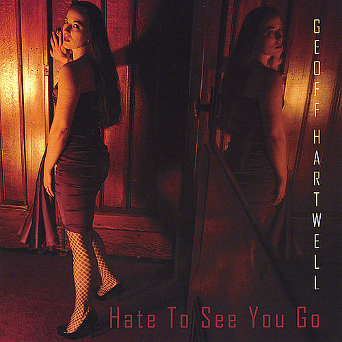 Hate To See You Go by Geoff Hartwell