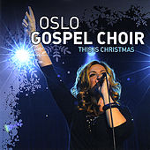 This is Christmas by Oslo Gospel Choir