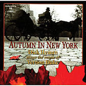 Autumn in New York - Dick Hyman Plays the Music of Vernon Duke by Dick Hyman
