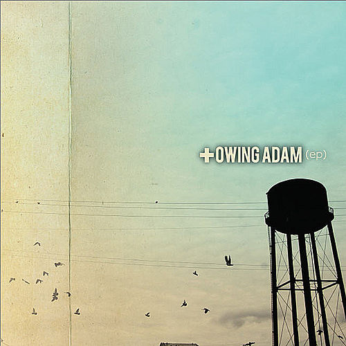 Owing Adam - EP by Owing Adam