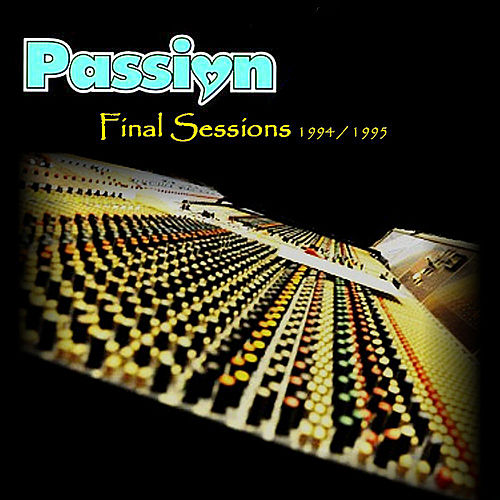 Final Sessions 1994 / 1995 by Passion