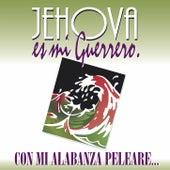 Jehová Es Mi Guerrero by Palabra En Acción