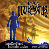 It's A Miracle - Original Cast Recording by Joy Saunders Lundberg