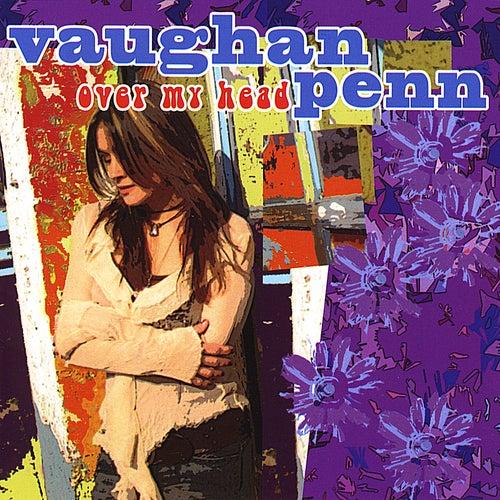 Over My Head by Vaughan Penn