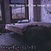 The Death of the Dream - EP by Stranger Things