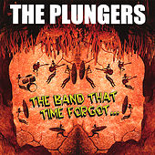 The Band That Time Forgot by The Plungers