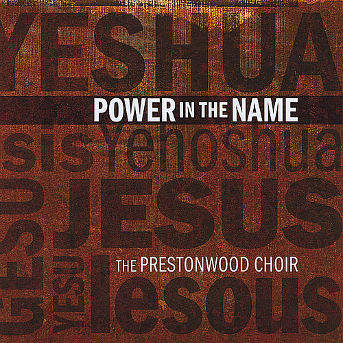 Power In The Name by The Prestonwood Choir