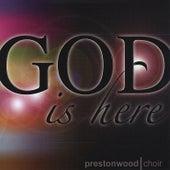 God Is Here by The Prestonwood Choir