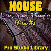 House Loops, Drums, & Samples, Vol. #2 by Pro Studio Library