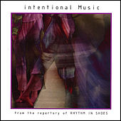 intentional Music by Rhythm in Shoes