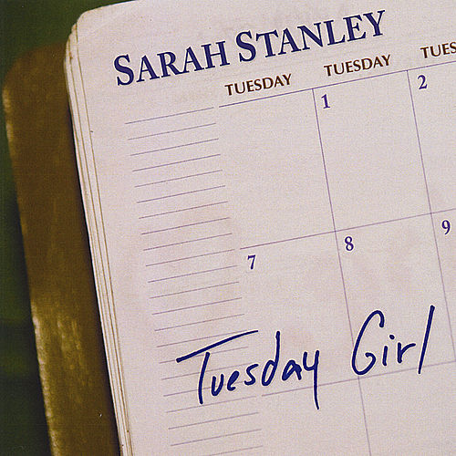 Tuesday Girl by Sarah Stanley