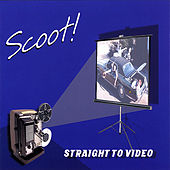 Straight to Video by Scoot