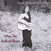When The Redbuds Bloom by Sarah Elizabeth Burkey