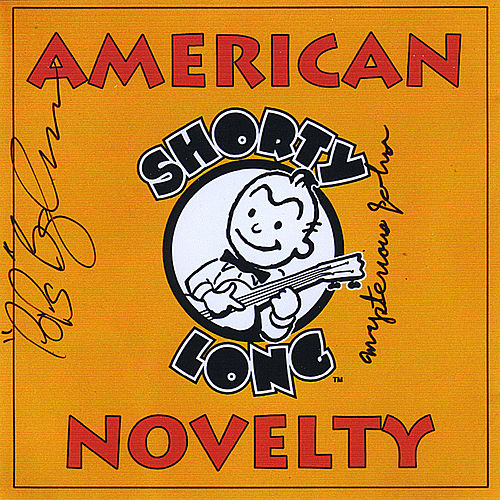 American Novelty by Shorty Long
