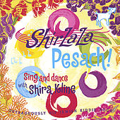 ShirLaLa Pesach! by Shira Kline