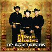 Con Banda 15 Éxitos by Miguel Y Miguel