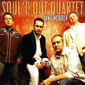 Ain't Nobody by Soul'd Out Quartet