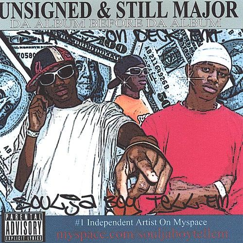 Unsigned and Still Major Da Album Before Da Album by Soulja Boy