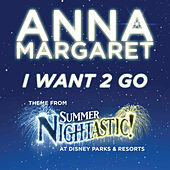 I Want 2 Go by Anna Margaret