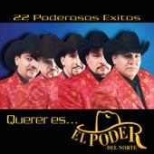 Querer Es... by El Poder Del Norte