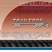 Grandes Éxitos Remezclados Y Remasterizados by Los Traileros Del Norte