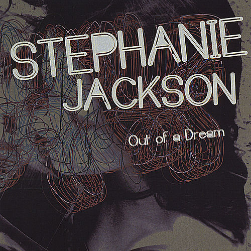 Out of a Dream by Stephanie Jackson