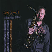 Smooth Jazz Classics by Greg Vail