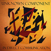 In Direct Communication by Unknown Component
