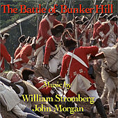 The Battle of Bunker Hill by William Stromberg