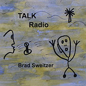 Talk Radio by Brad Sweitzer