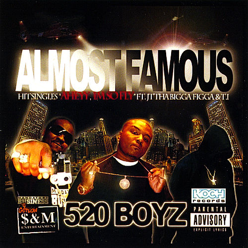 Almost Famous by Tha 520 Boyz