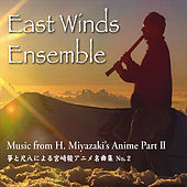 Music From H. Miyazaki's Anime, Part 2 (Music from Totoro, Kiki's delivery service, Howl's Moving Castle, NAusicaa, Ponyo) by East Winds Ensemble