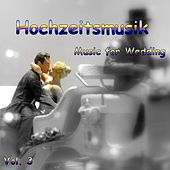 Hochzeitsmusik - Music for Wedding Vol. 3 by Various Artists