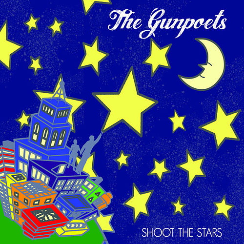 Shoot The Stars by The Gunpoets