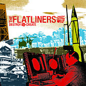 Destroy To Create by The Flatliners