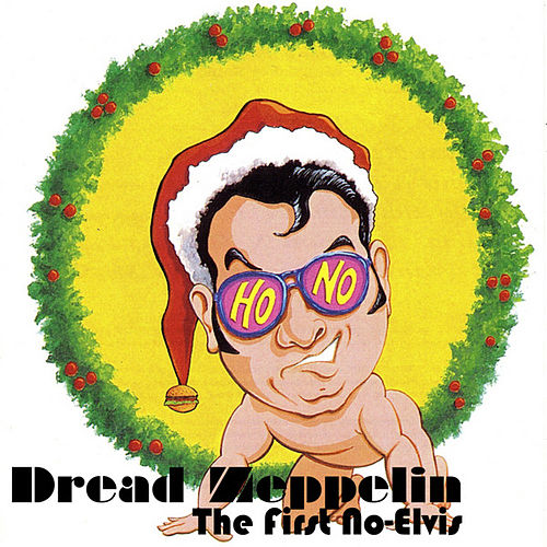 The First No-Elvis by Dread Zeppelin
