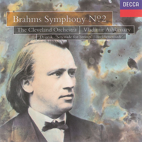 Brahms: Symphony No.2/Dvorák: Serenade for Strings by Cleveland Orchestra